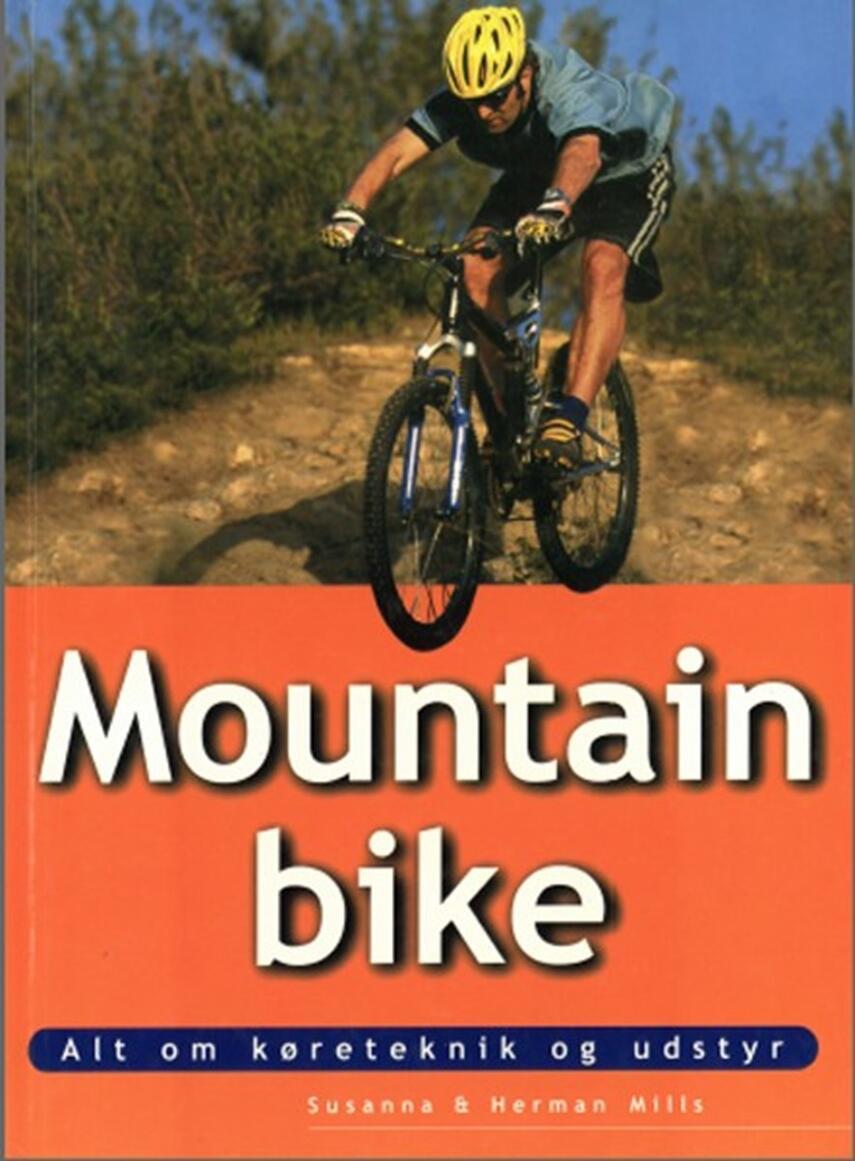 Susanna Mills, Herman Mills: Mountainbike : alt om køreteknik og udstyr