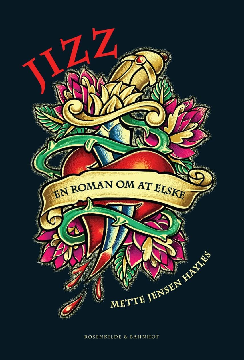 Mette Jensen Hayles: Jizz : en roman om at elske