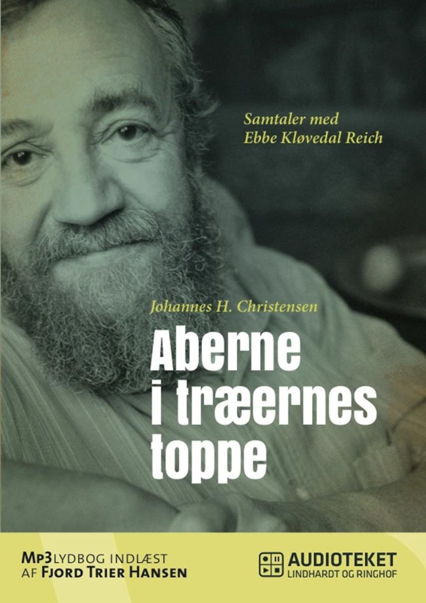Johs. H. Christensen (f. 1941): Aberne i træernes toppe : samtaler med Ebbe Kløvedal Reich