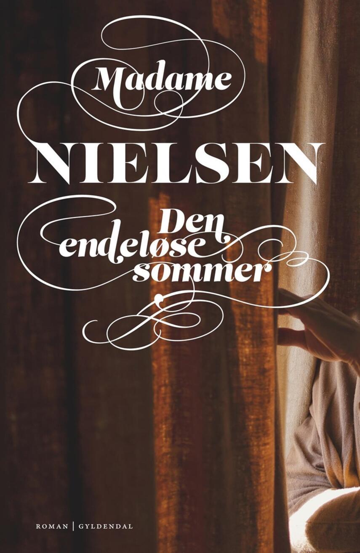 Madame Nielsen (f. 1963): Den endeløse sommer : et requiem : roman
