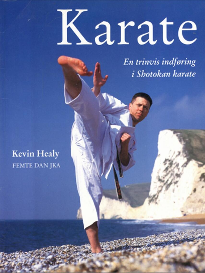 Kevin Healy: Karate : en trinvis indføring i Shotokan karate