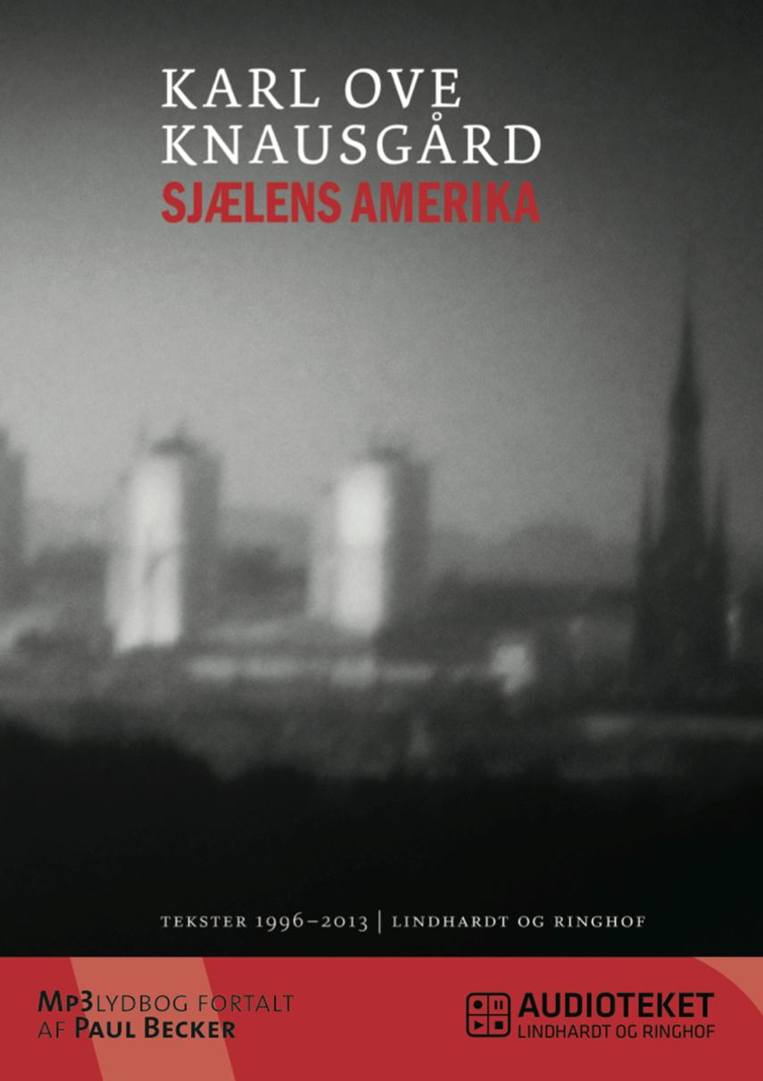 Karl Ove Knausgård: Sjælens Amerika : tekster 1996-2013