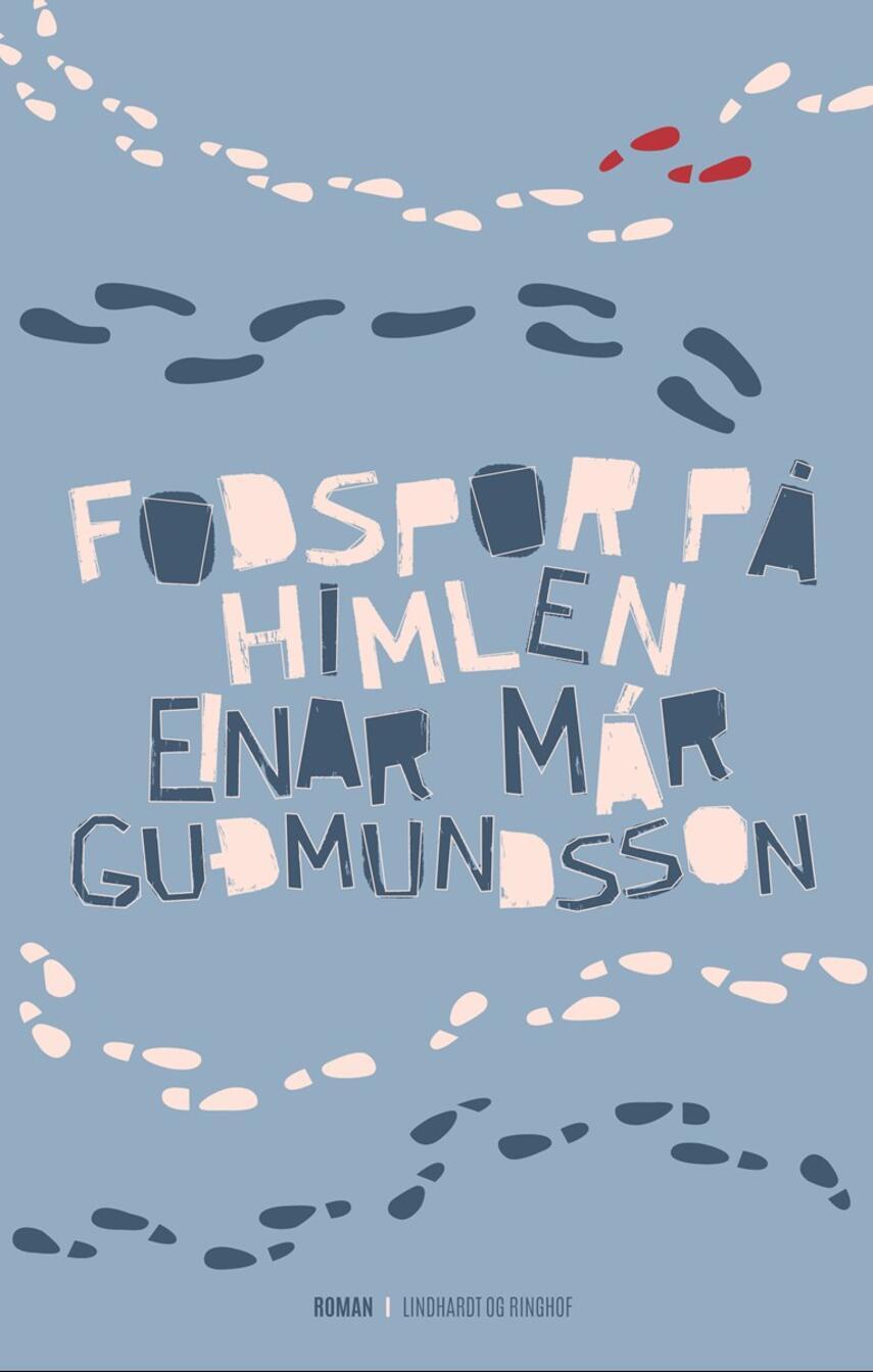 Einar Már Guðmundsson: Fodspor på himlen