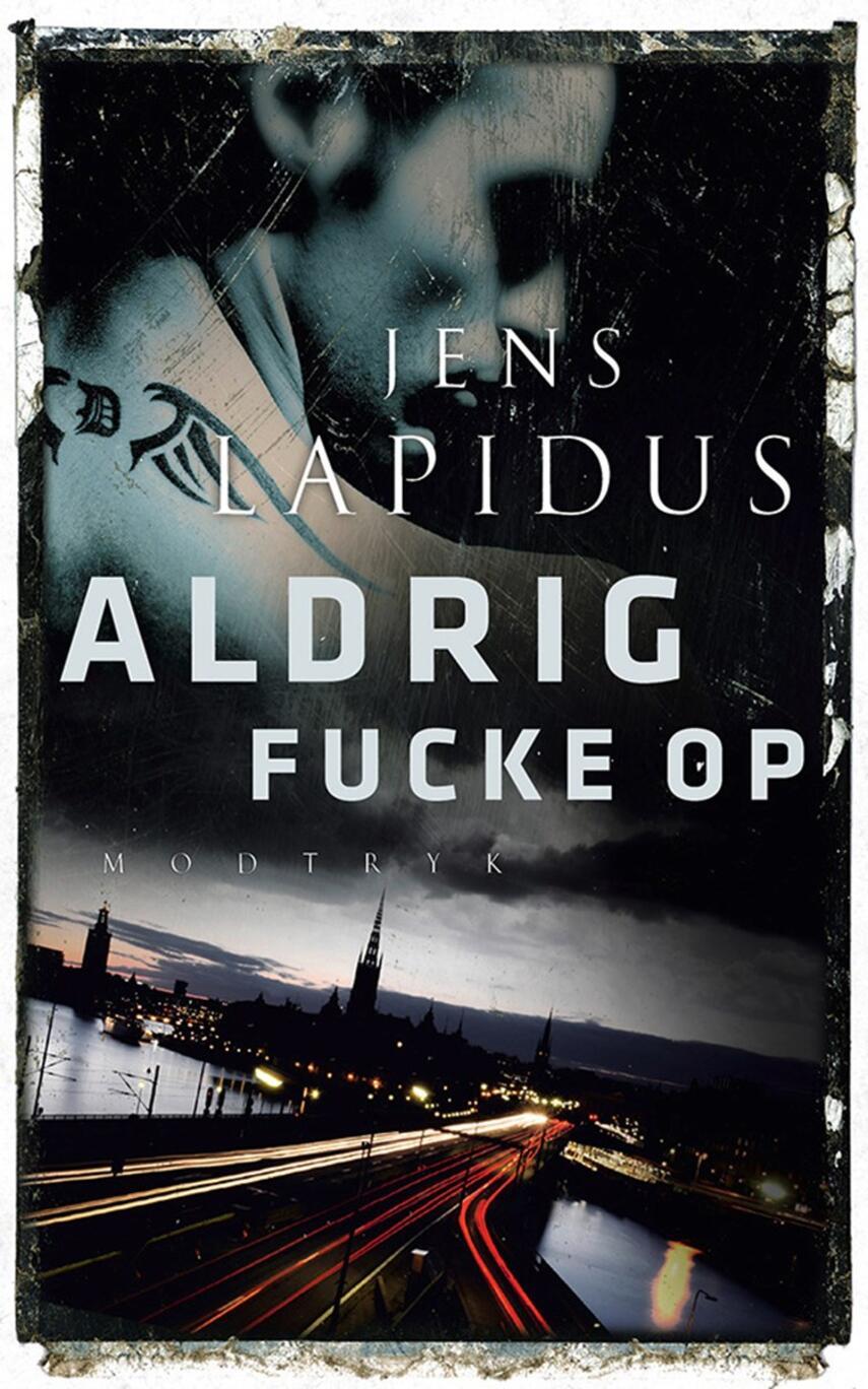 Jens Lapidus: Aldrig fucke op