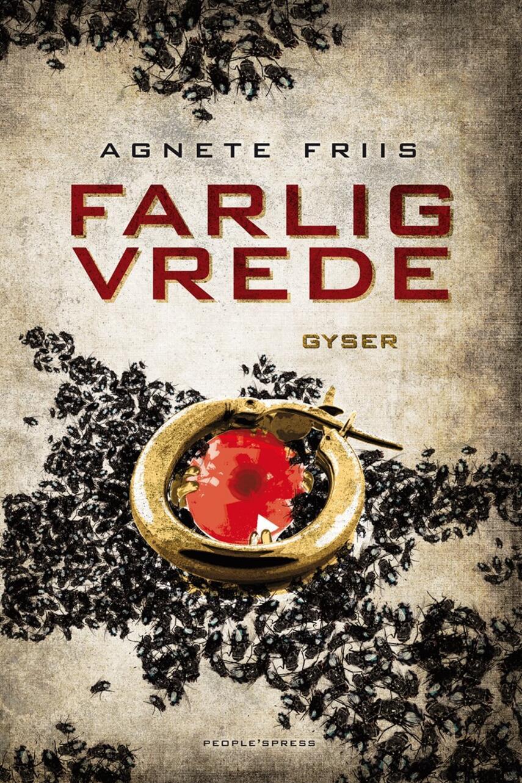 Agnete Friis: Farlig vrede : gyser