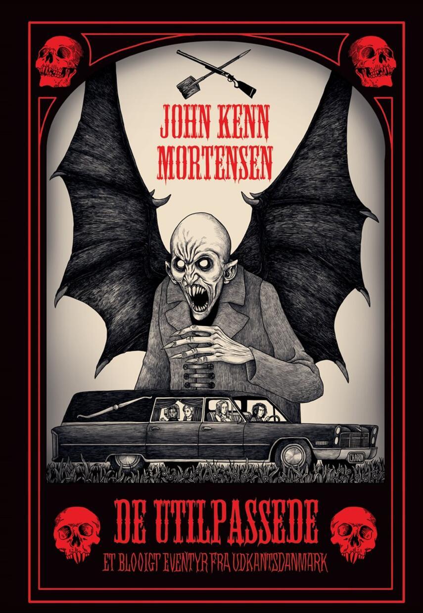 John Kenn Mortensen: De utilpassede : et blodigt eventyr fra udkantsdanmark