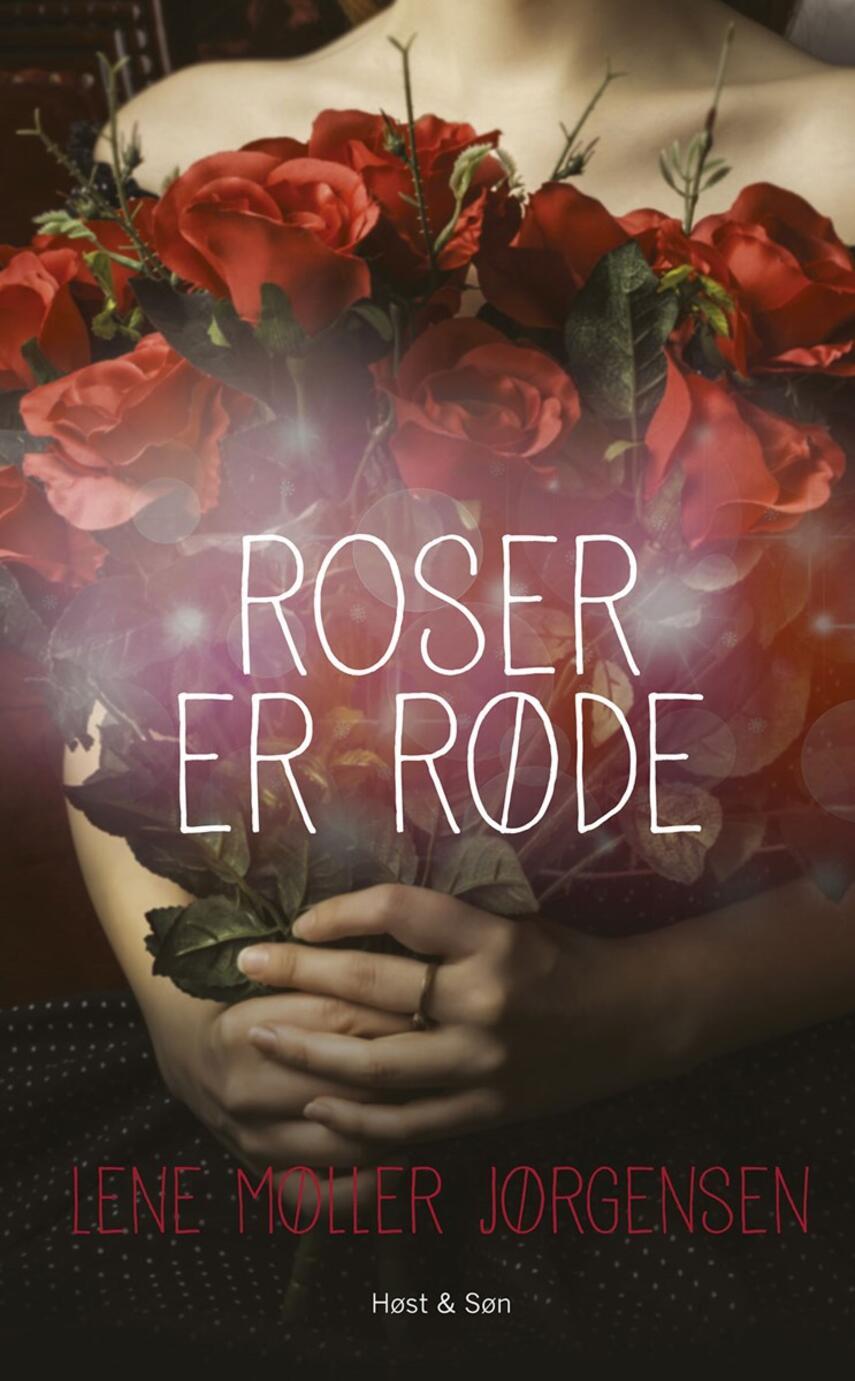 Lene Møller Jørgensen: Roser er røde