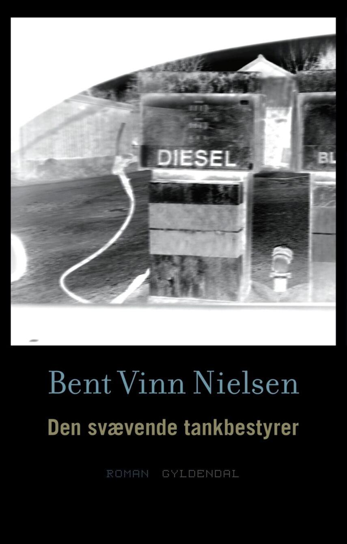 Bent Vinn Nielsen: Den svævende tankbestyrer : roman