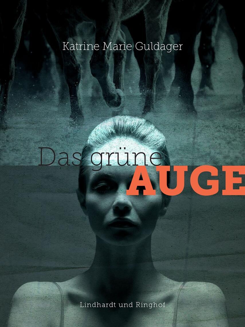 Katrine Marie Guldager: Das grüne Auge