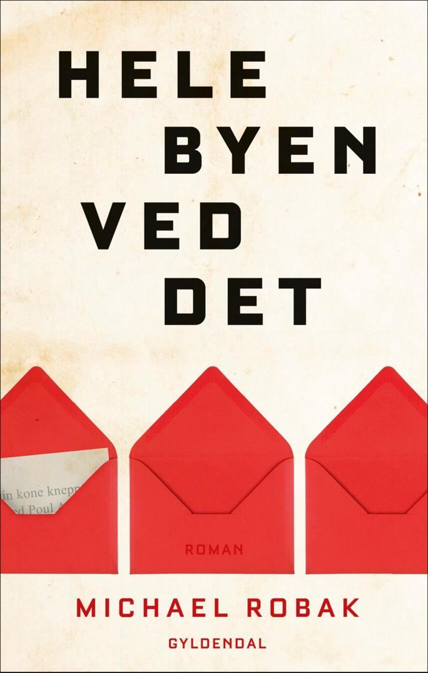 Michael Robak (f. 1969): Hele byen ved det : roman