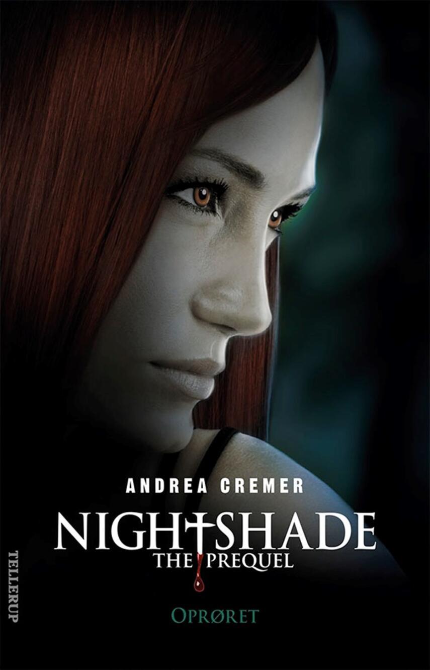 Andrea Cremer: Nightshade, the prequel - oprøret