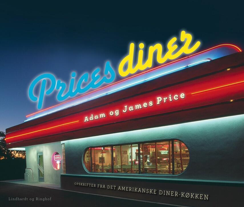 Adam Price, James Price: Prices diner : en kærlighedserklæring til det amerikanske diner-køkken