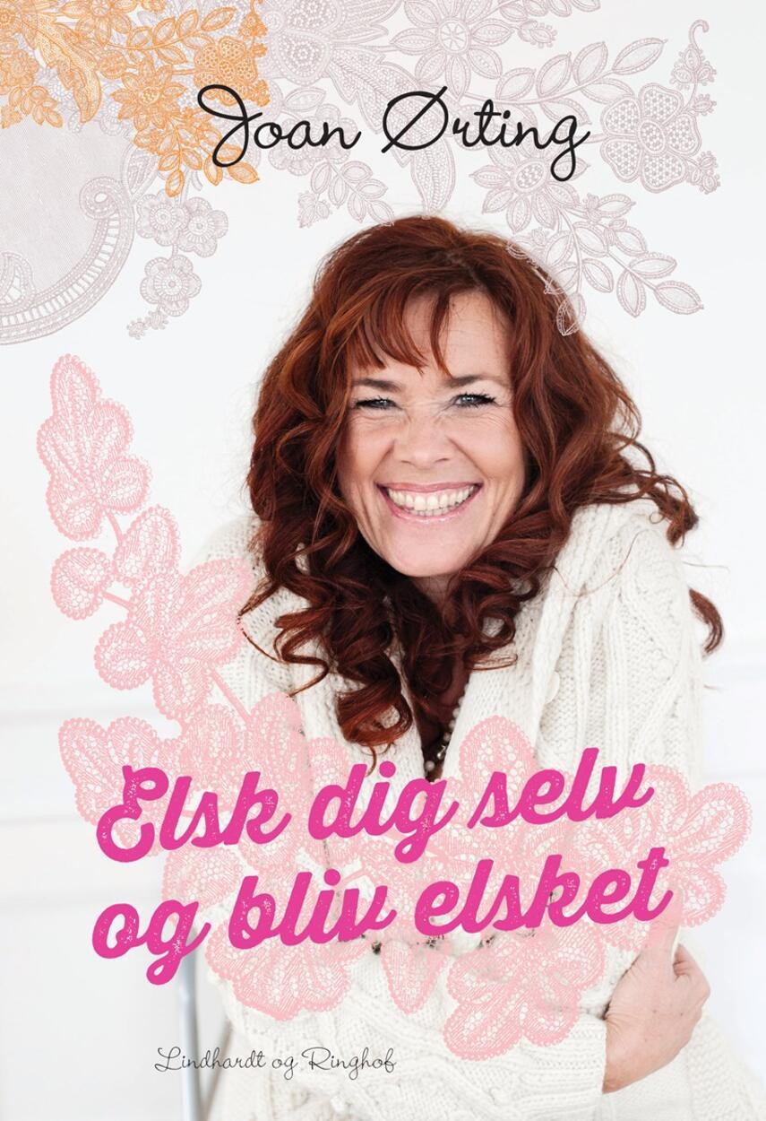 Joan Ørting, Heidi Korsgaard: Elsk dig selv og bliv elsket
