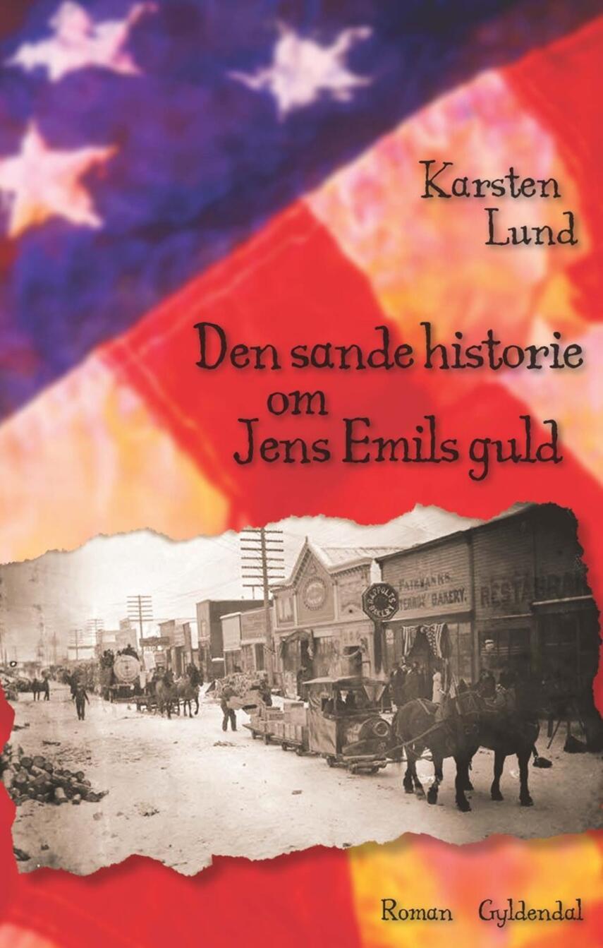 Karsten Lund (f. 1954): Den sande historie om Jens Emils guld