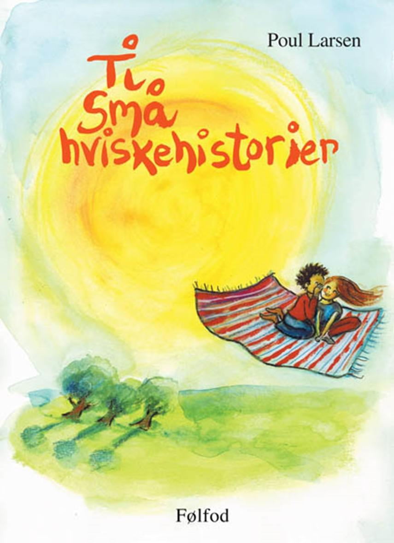 Poul Larsen (f. 1940): Ti små hviskehistorier
