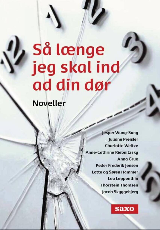 : Så længe jeg skal ind ad din dør : stemmer til et stumt fag : 10 danske forfatteres noveller inspireret af 10 social- og sundhedsmedarbejderes hverdag