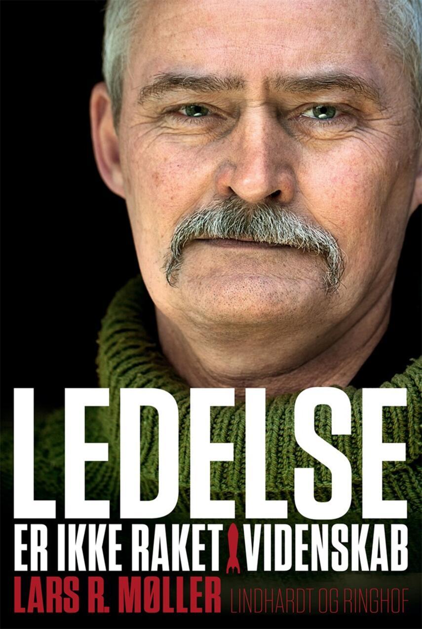 Lars R. Møller: Ledelse er ikke raketvidenskab