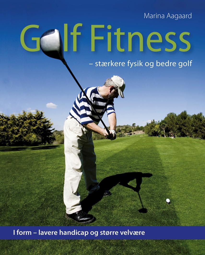 Marina Aagaard: Golf fitness : stærkere fysik og bedre golf