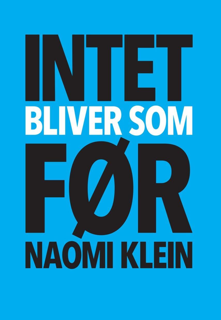 Naomi Klein: Intet bliver som før : kapitalisme vs. klima