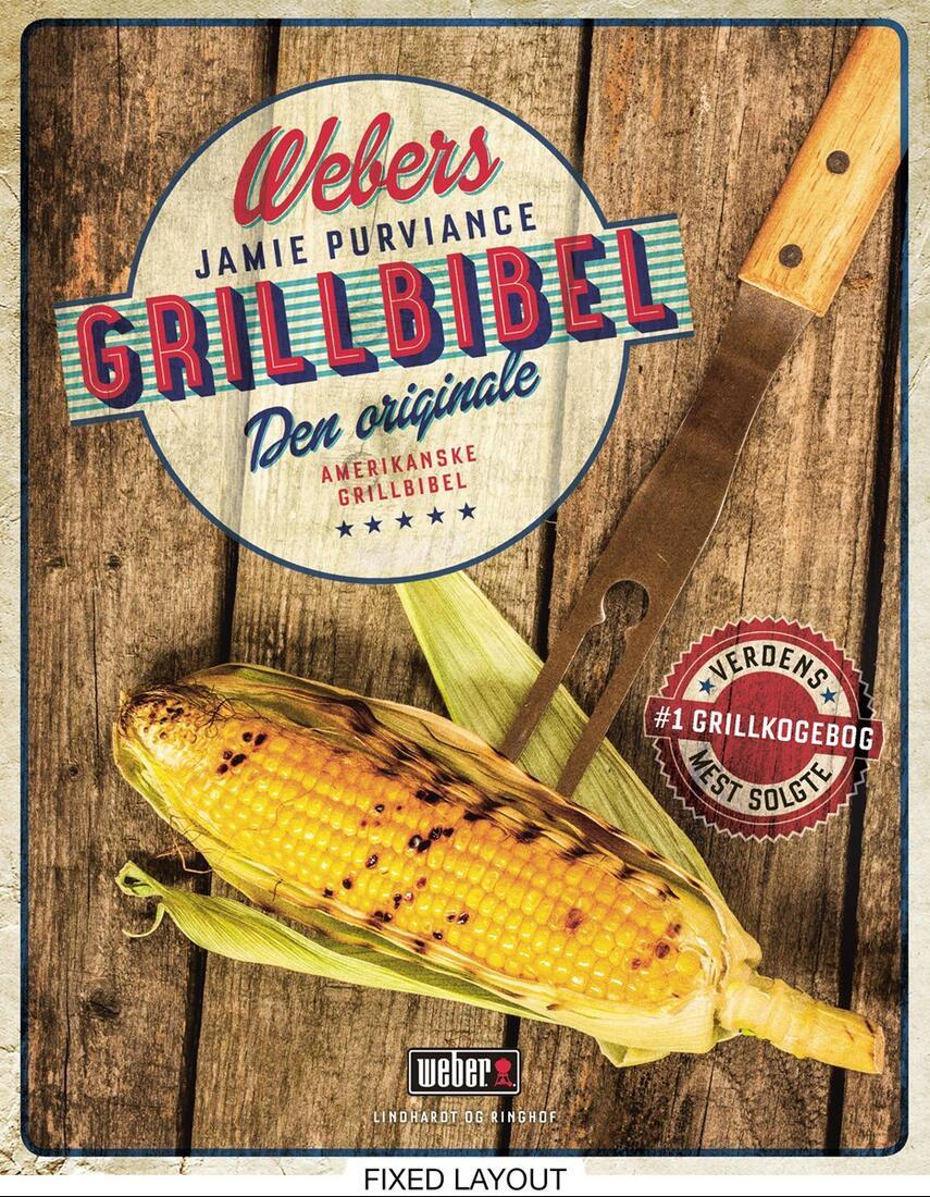Jamie Purviance: Webers grillbibel : den originale amerikanske grillbibel