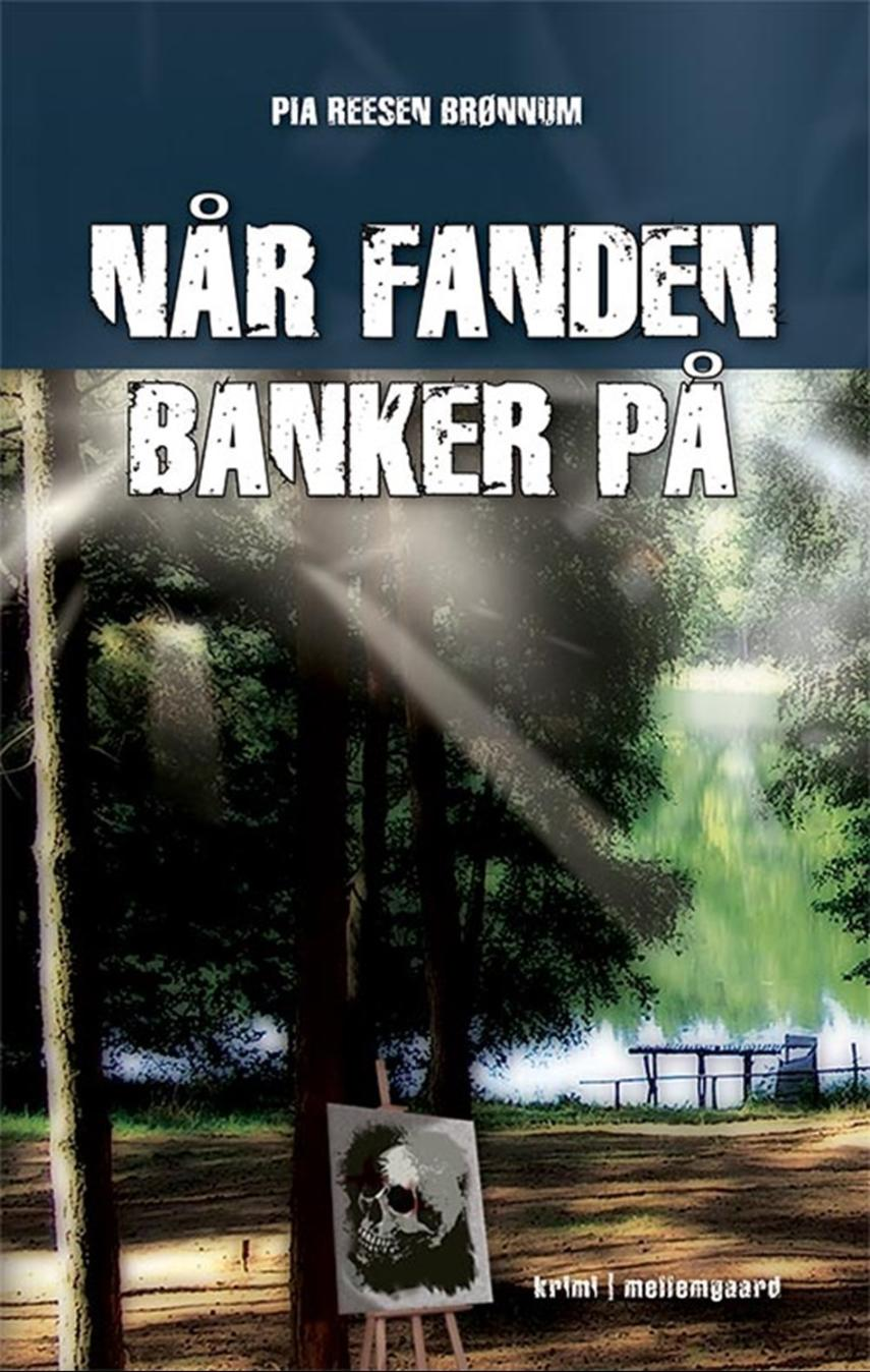 Pia Reesen Brønnum: Når fanden banker på : kriminalroman