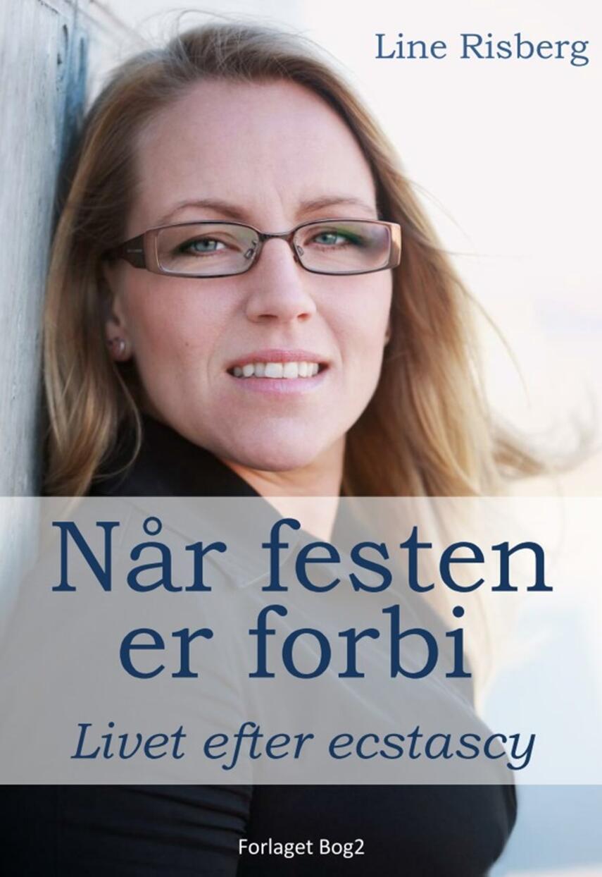 Line Risberg, Marianne Holmen: Når festen er forbi : livet efter ecstasy