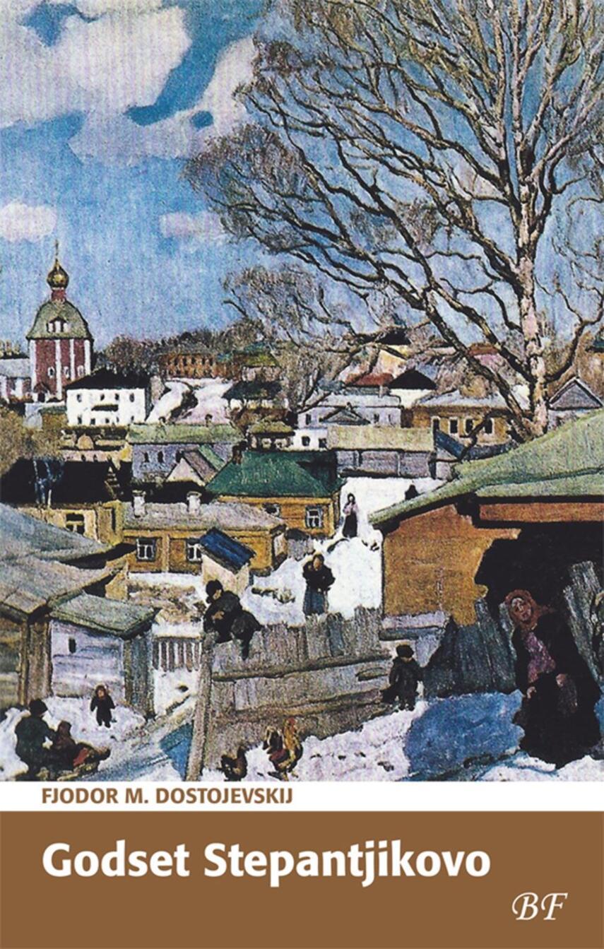 F. M. Dostojevskij: Godset Stepantjikovo