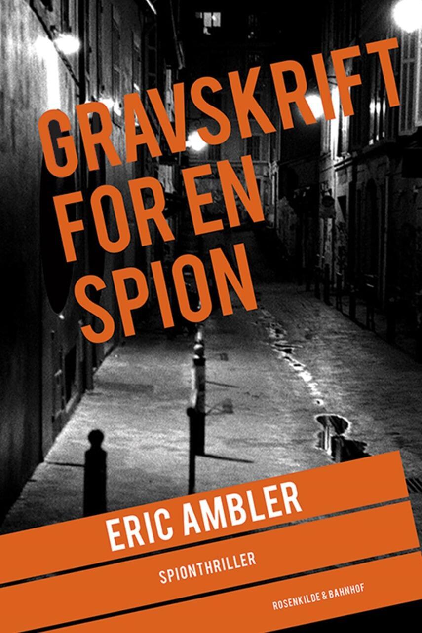 Eric Ambler: Gravskrift for en spion : spionthriller