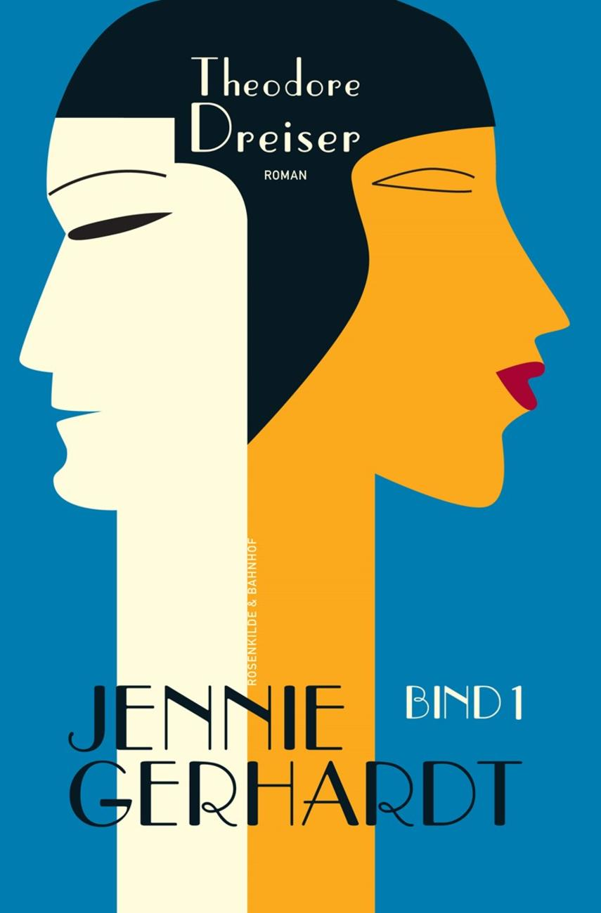Theodore Dreiser: Jennie Gerhardt : roman. Bind 1