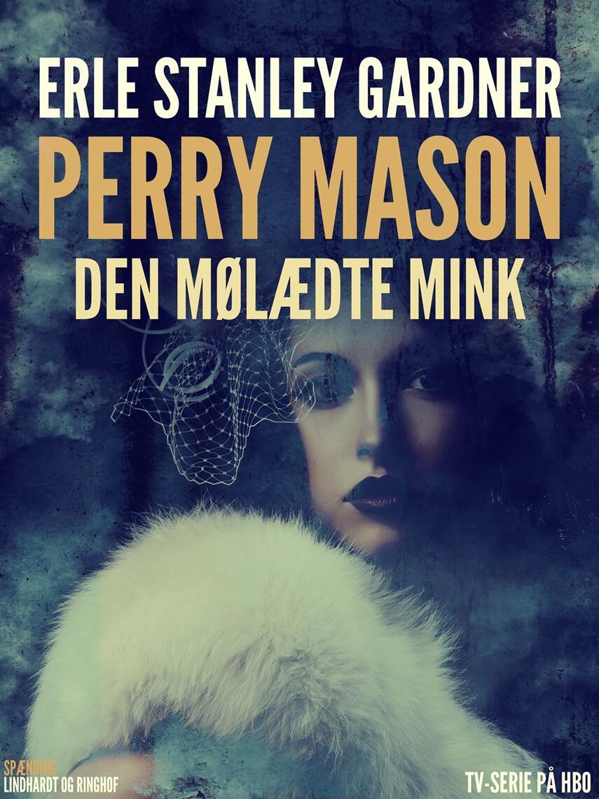 Erle Stanley Gardner: Den mølædte mink