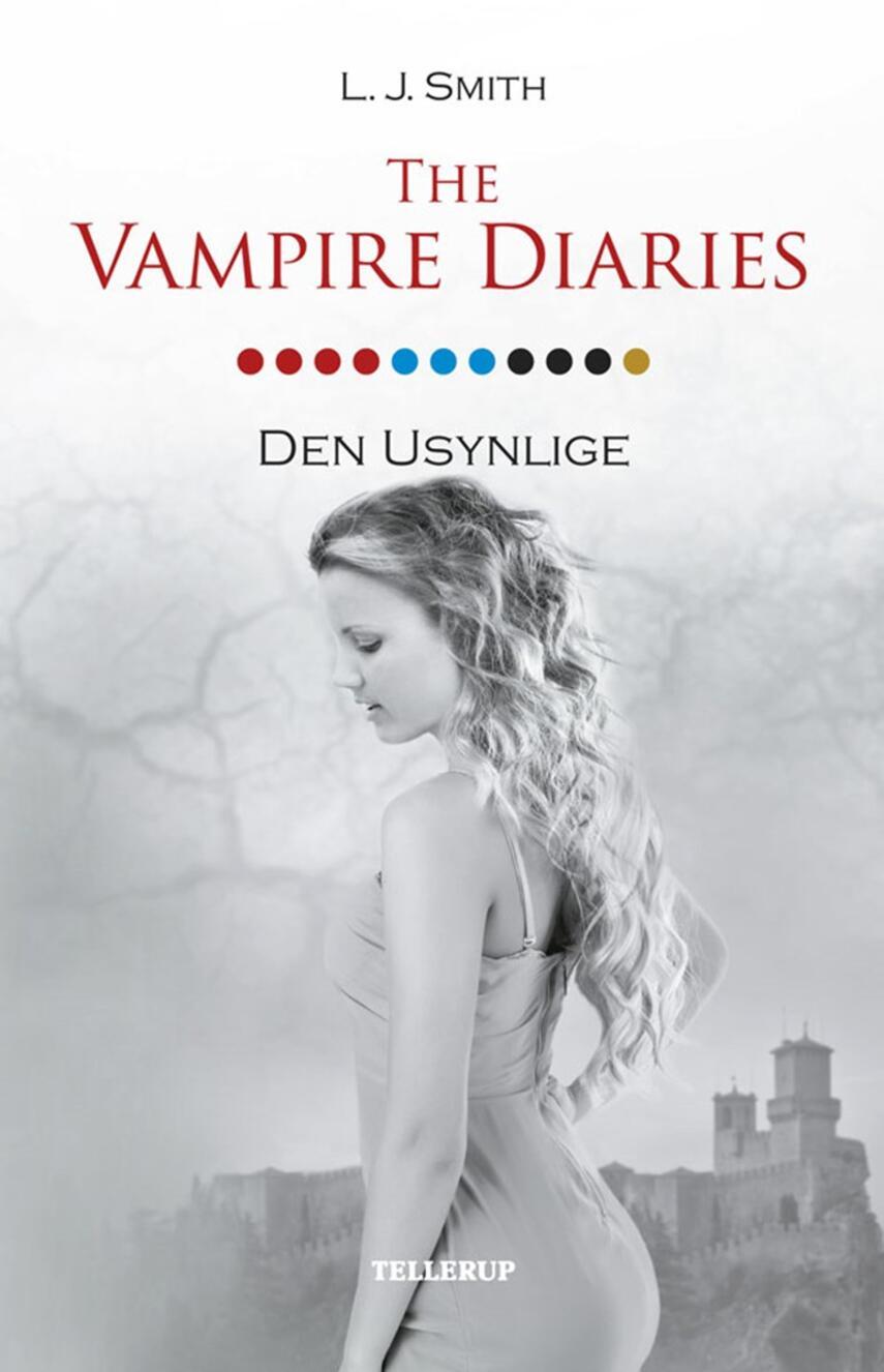L. J. Smith: The vampire diaries. 11, Den usynlige