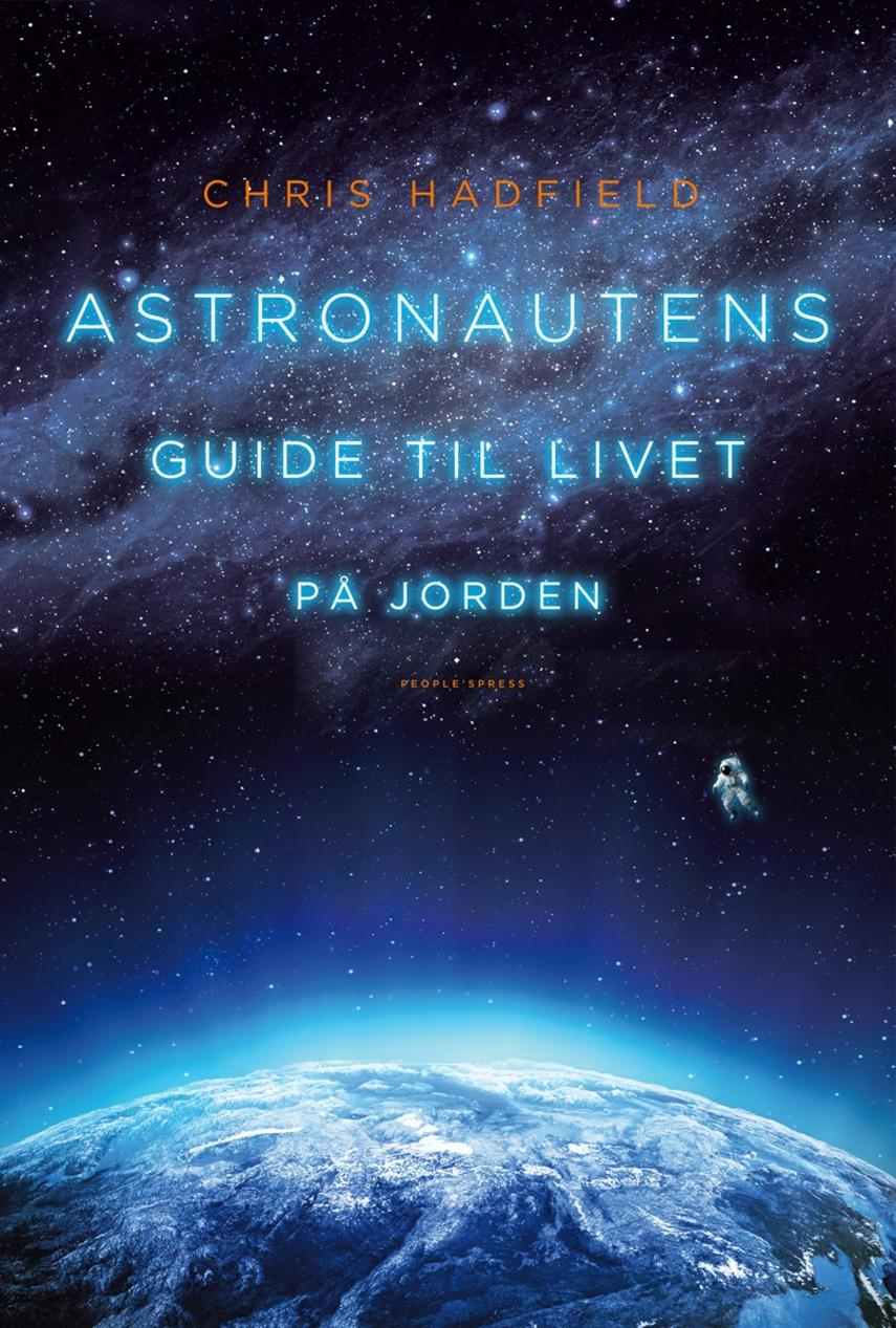 Chris Hadfield (f. 1959): Astronautens guide til livet på jorden