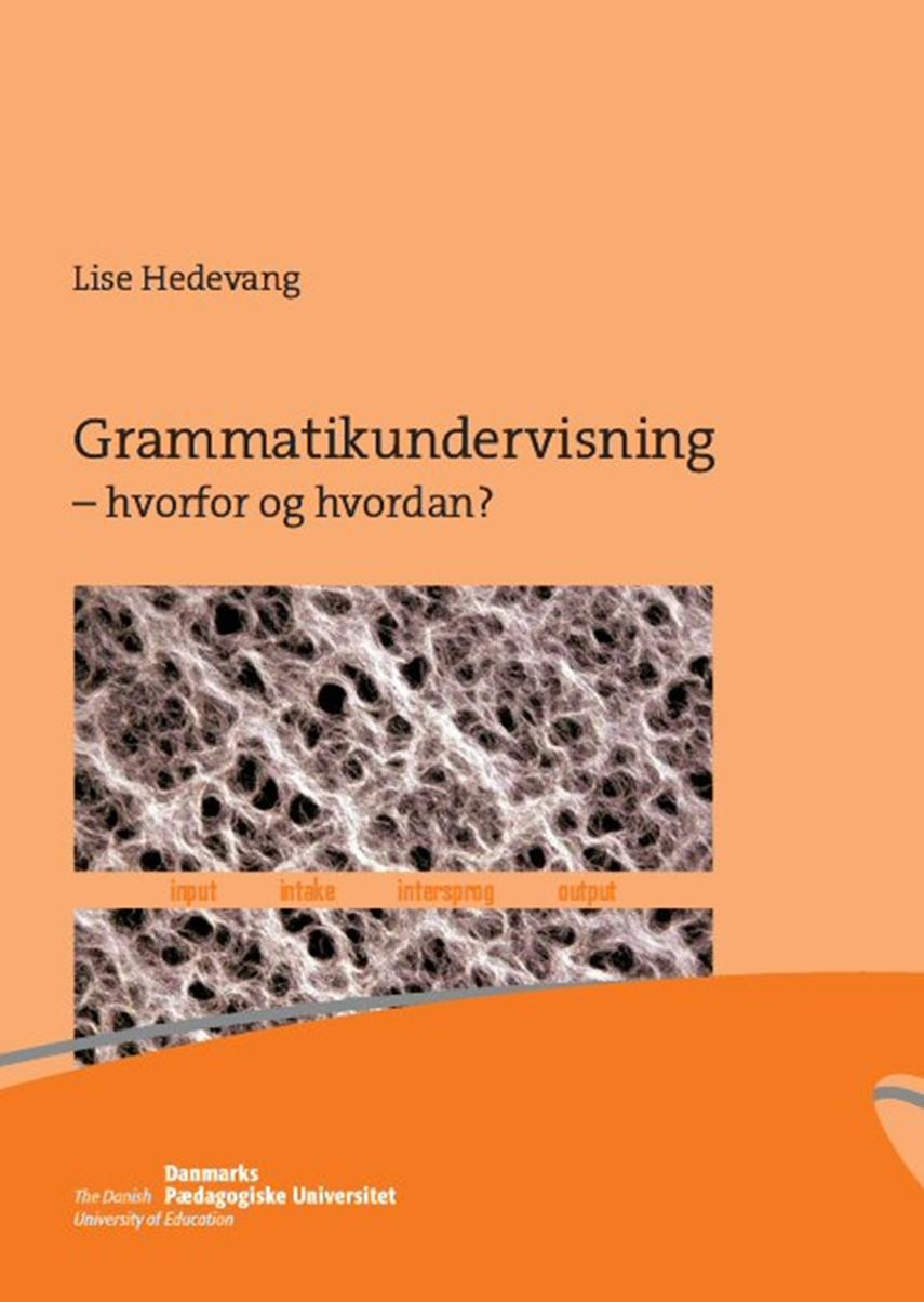 Lise Hedevang: Grammatikundervisning : hvorfor og hvordan?