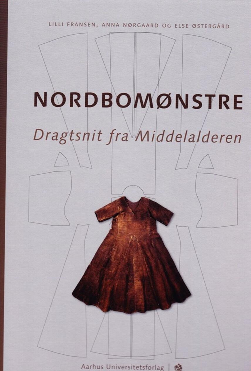 Lilli Fransen, Anna Nørgaard, Else Østergård: Nordbomønstre : dragtsnit fra Middelalderen