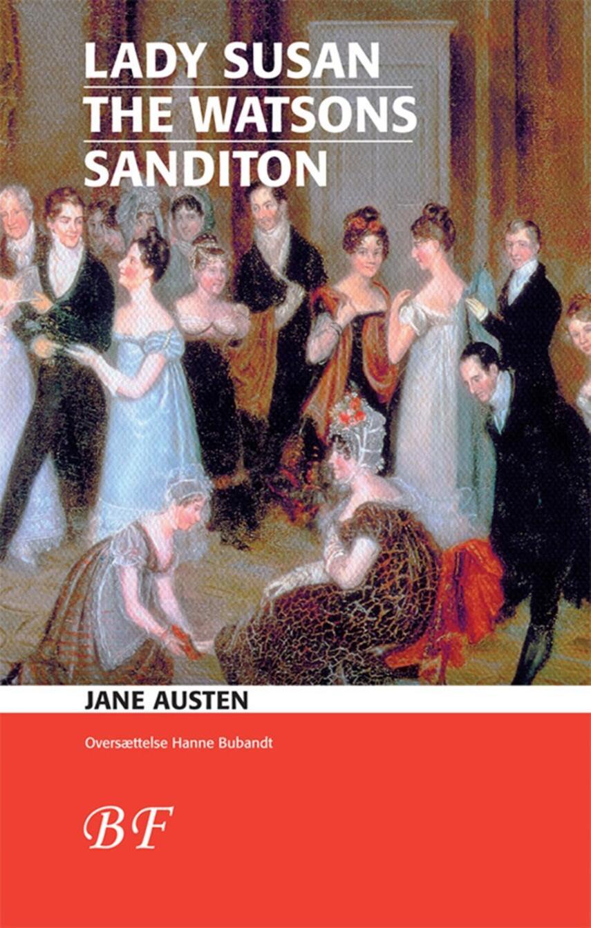 Jane Austen: Lady Susan : The Watsons : Sanditon