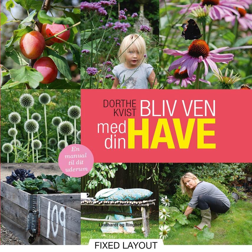 Dorthe Kvist: Bliv ven med din have