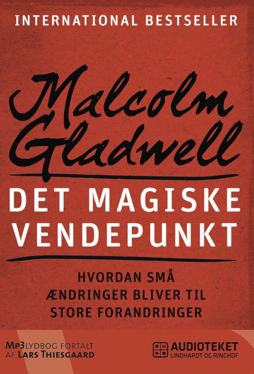 Malcolm Gladwell: Det magiske vendepunkt : hvordan små ændringer bliver til store forandringer