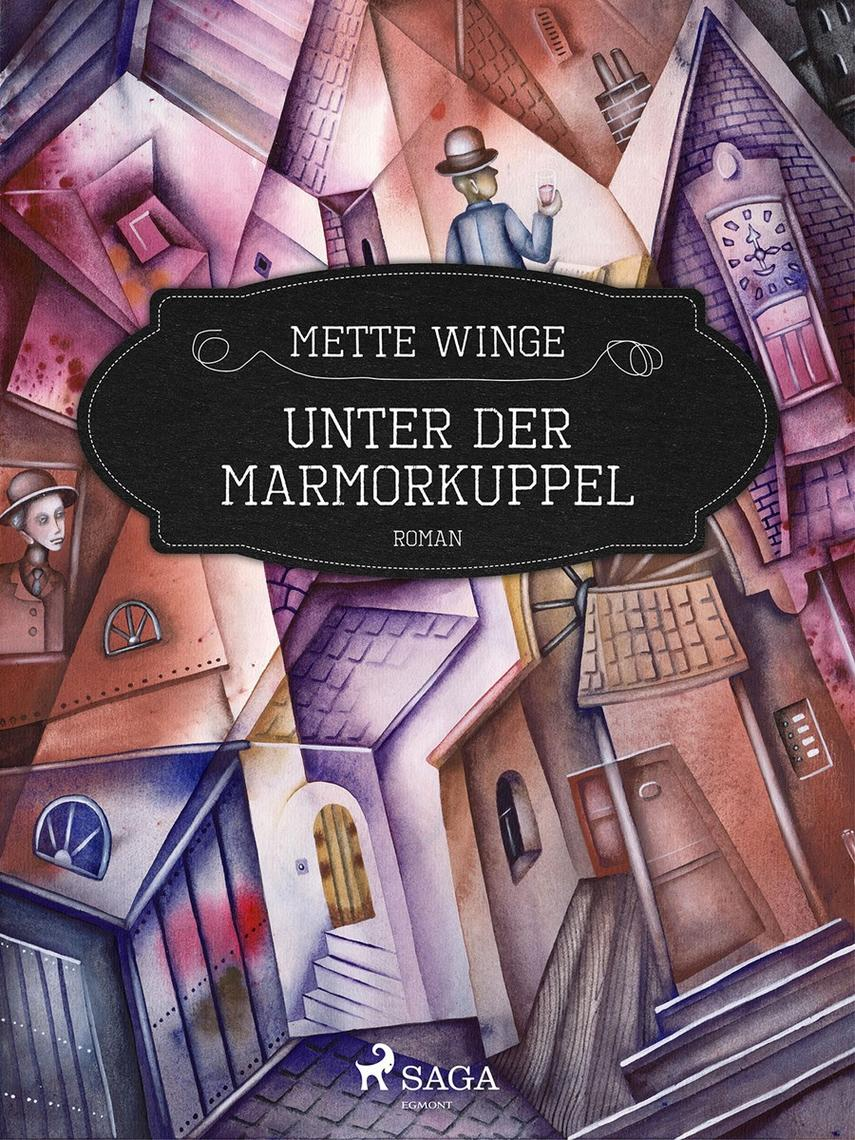 Mette Winge: Unter der Marmorkuppel : Roman