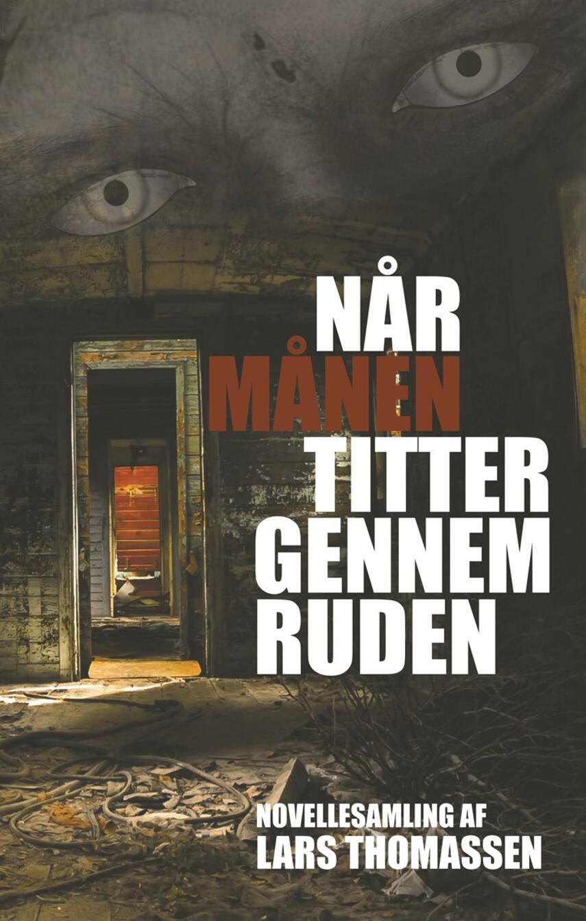 Lars Thomassen (f. 1968): Når månen titter gennem ruden : novellesamling