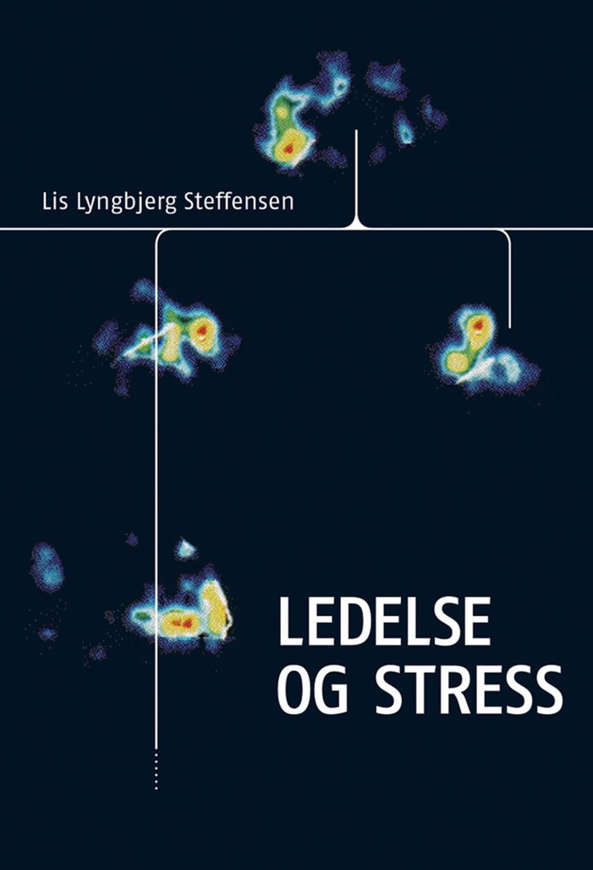 Lis Lyngbjerg Steffensen: Ledelse og stress