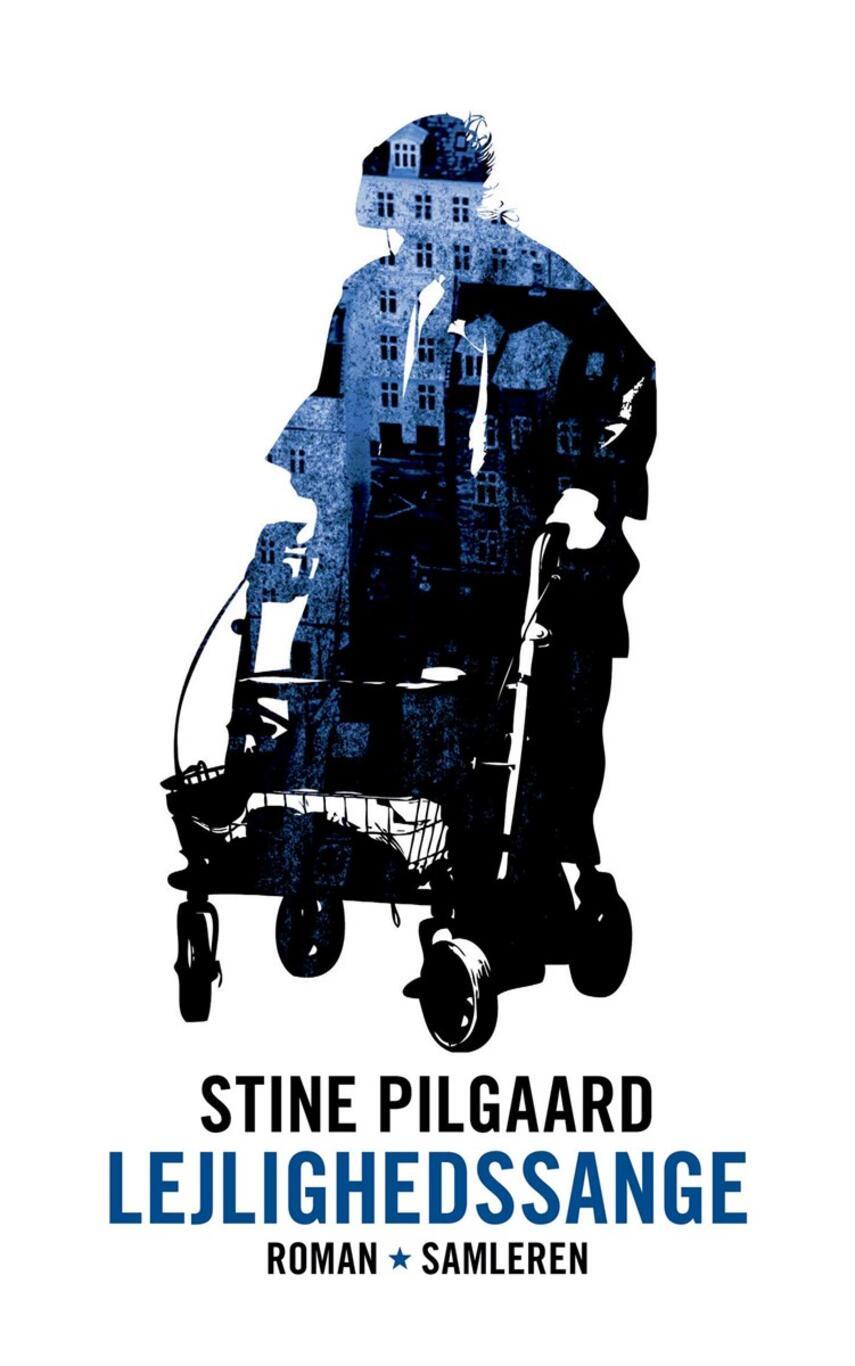 Stine Pilgaard: Lejlighedssange : roman
