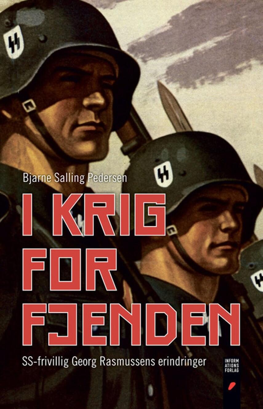 Bjarne Salling Pedersen: I krig for fjenden : SS-frivillig Georg Rasmussens erindringer