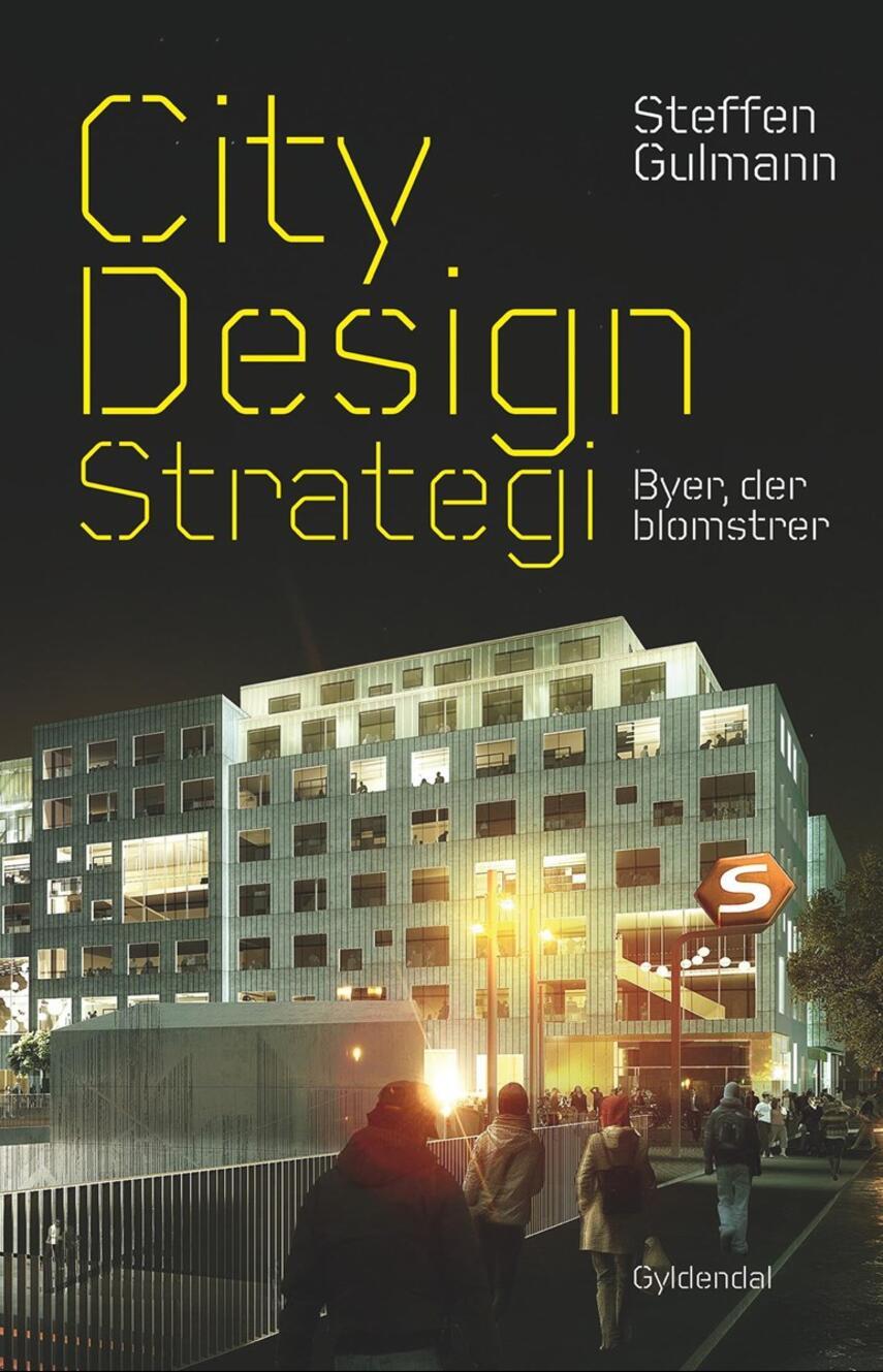Steffen Gulmann: CityDesign strategi : byer, der blomstrer