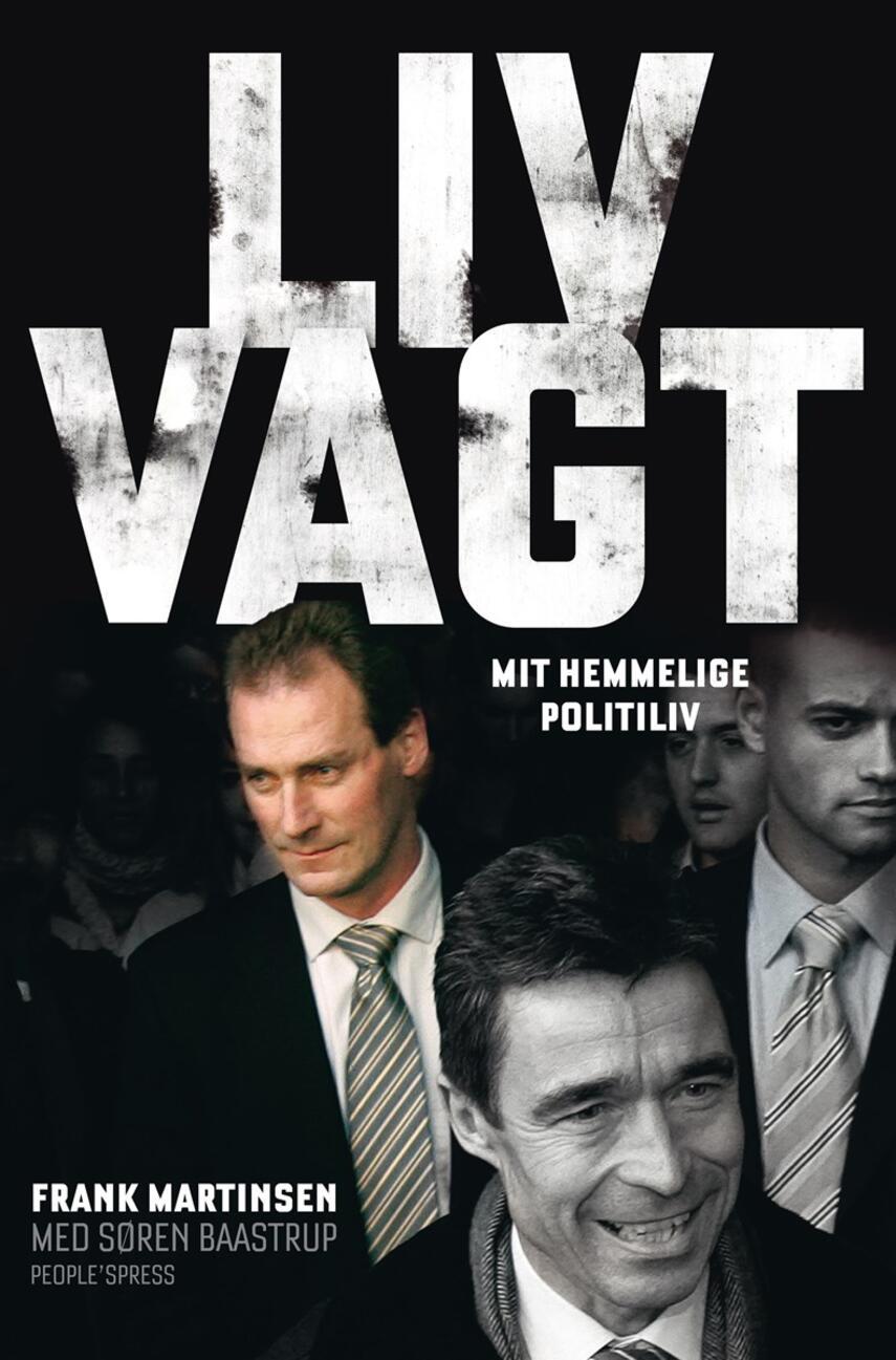 Frank Martinsen (f. 1962), Søren Baastrup: Livvagt : mit hemmelige politiliv