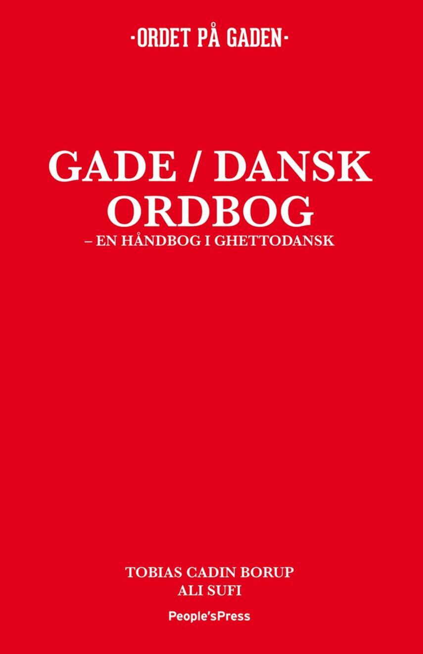 : Gade/dansk ordbog : en håndbog i ghettodansk
