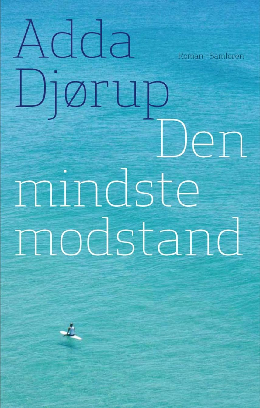 Adda Djørup: Den mindste modstand : roman