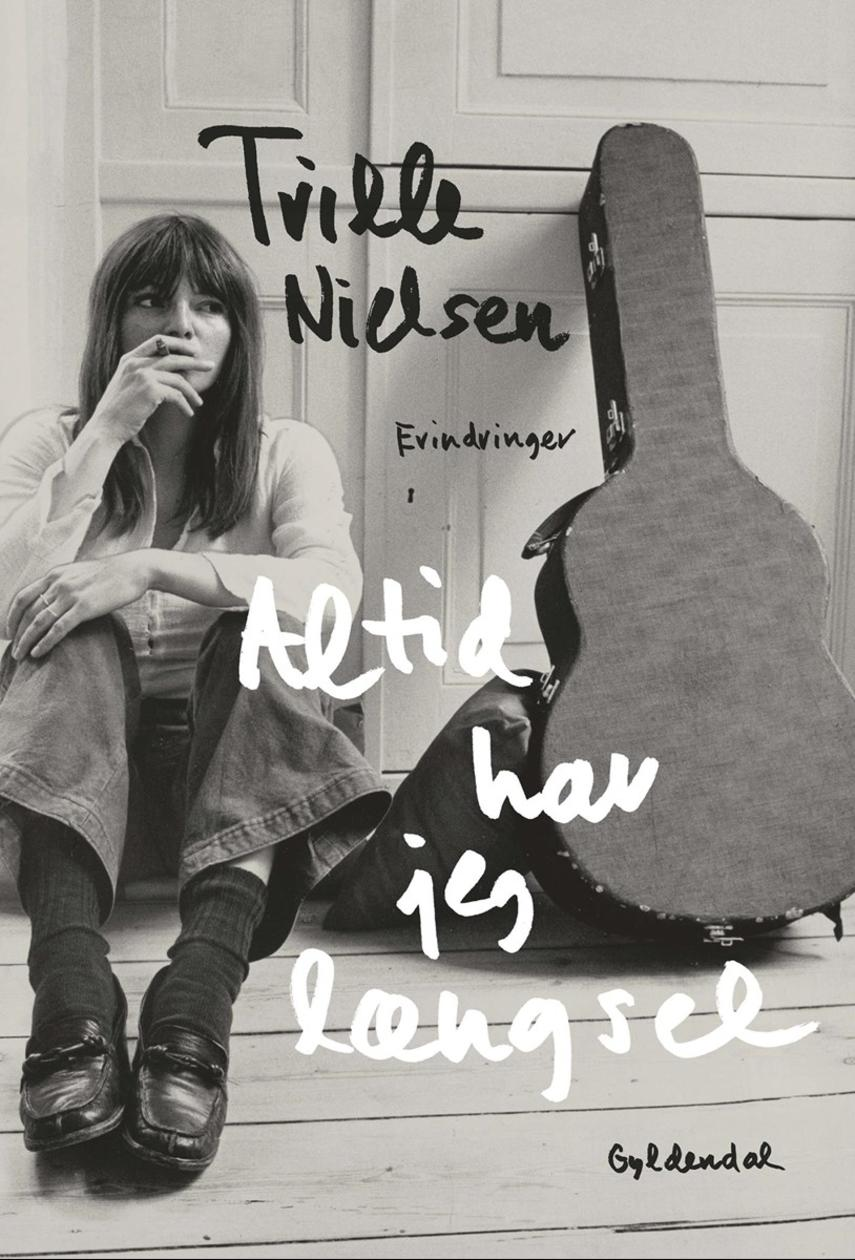 Trille Nielsen (f. 1945): Altid har jeg længsel : erindringer