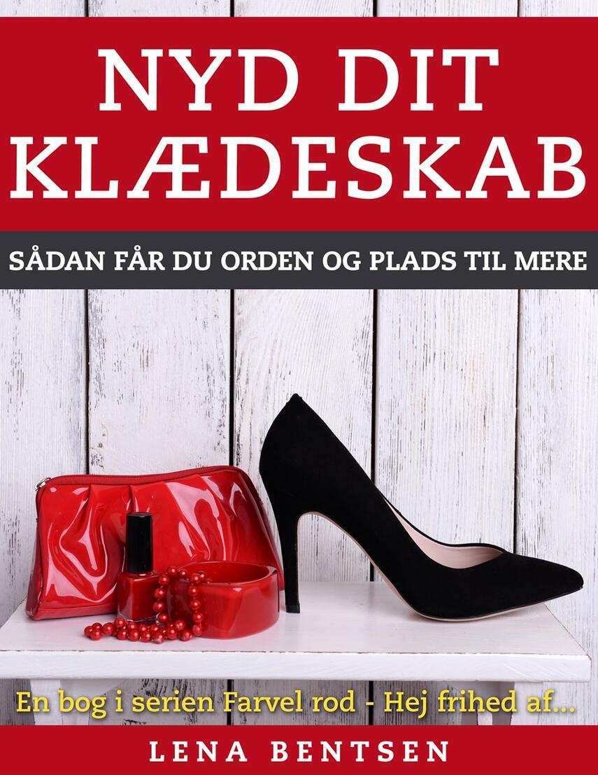 Lena Bentsen: Nyd dit klædeskab
