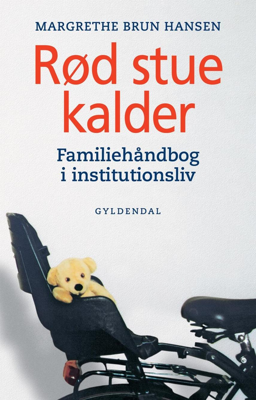 Margrethe Brun Hansen: Rød stue kalder : familiehåndbog i institutionsliv