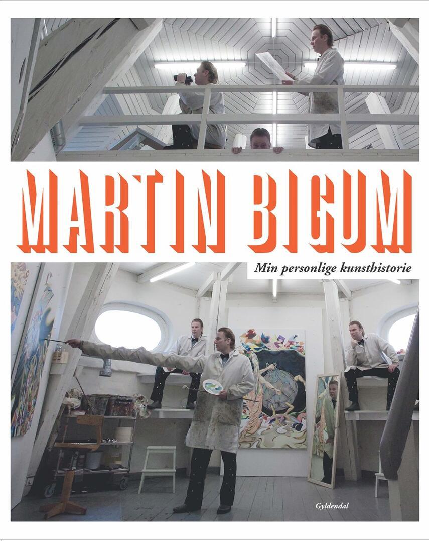 Martin Bigum: Min personlige kunsthistorie